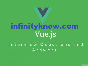 Vuejs interview questions and answers - Vuejs Interview – Vuejs Top 10 Interview Qyestions
