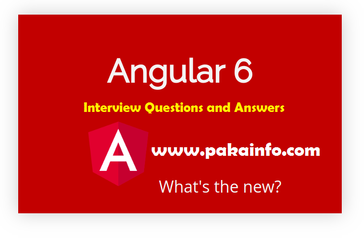 Angular 6 Interview Questions and Answers