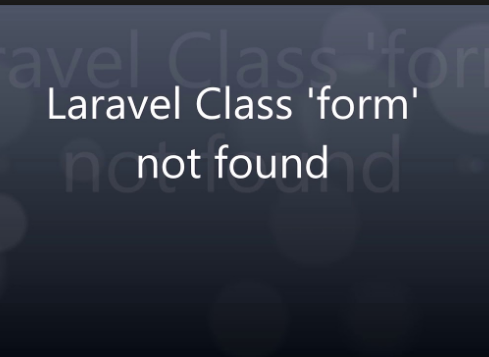 Laravel 5 Class 'form' not found