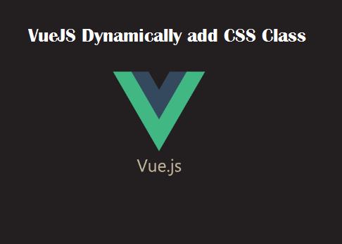 VueJS Dynamically add CSS Class