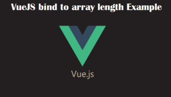 VueJS bind to array length Example